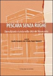Pescara senza rughe. Demolizioni e tutela nella citta del Novecento