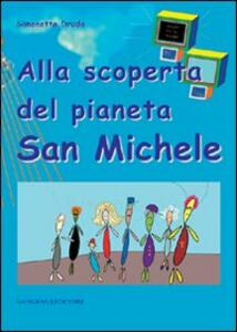 Alla scoperta dei pianeta San Michele