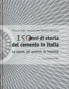 150 anni di storia del cemento in Italia. Le opere, gli uomini, le imprese - copertina