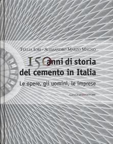 150 anni di storia del cemento in Italia. Le opere, gli uomini, le imprese.pdf