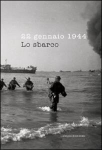 22 gennaio 1944. Lo sbarco. Ediz. illustrata - copertina