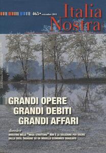 Italia nostra (2011). Vol. 465: Grandi opere grandi debiti grandi affari. - copertina