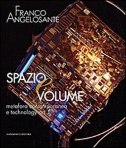 Franco Angelosante. Spazio e volume. Metafora contemporanea e technology art. Catalogo della mostra - copertina
