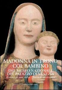 Madonna in trono col Bambino del Museo Nazionale del Palazzo di Venezia. Restauro di una storia. Storia di un restauro - copertina