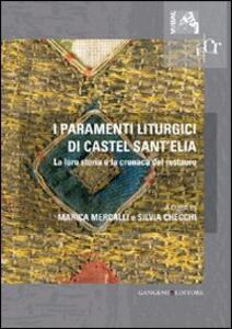 I paramenti liturgici di Castel sant'Elia. La loro storia e la cronaca del restauro - Silvia Checci,Marica Mercalli - copertina