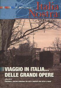 Libro Italia nostra (2011). Vol. 467: Viaggio in Italia... delle grandi opere.