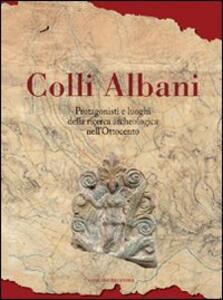 Colli Albani. Protagonisti e luoghi della ricerca archeologica nell'Ottocento - Massimiliano Valenti - copertina