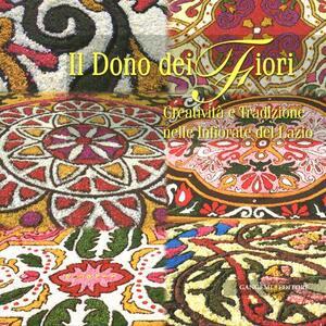 Il dono del fiori. Creatività e tradizione nelle infiorate del Lazio - copertina
