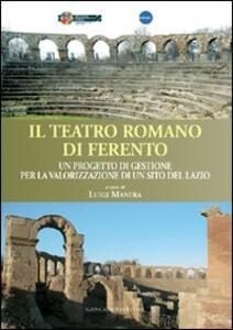 Il teatro romano di Ferento. Un progetto di gestione per la valorizzazione di un sito del Lazio - copertina