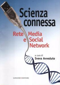 Scienza connessa. Rete media e social network - copertina