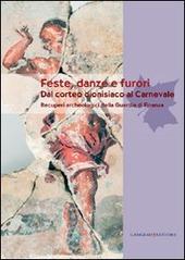 Feste, danze e furori. Dal corteo dionisiaco al carnevale. Recuperi archeologici della Guardia di Finanza