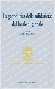 La geopolitica della solidarietà. Dal locale al globale - copertina