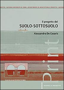Il progetto del suolo-sottosuolo - Alessandra De Cesaris - copertina