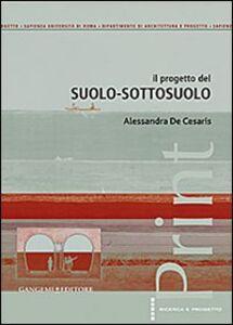 Libro Il progetto del suolo-sottosuolo Alessandra De Cesaris