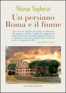 Libro Un persiano Roma e il fiume Maziar Yaghmai
