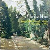 Artisti a Villa Strohl-Fern. Luogo d'arte e di incontri a Roma tra il 1880 e il 1956