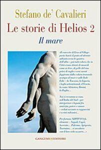 Libro Le storie di Helios 2. Il mare