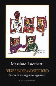Poesia e amore a Montecitorio. Storia di un ingenuo sognatore - Massimo Lucchetti - copertina