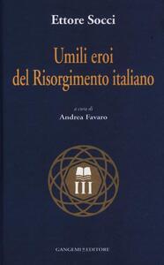 Umili eroi del Risorgimento italiano