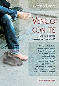 Vengo con te. La sua libertà diventa la mia libertà - Antonio Errigo - copertina