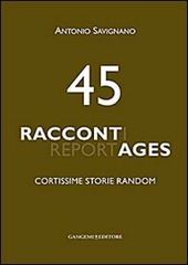 45 raccontages. Cortissime storie random
