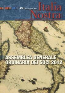 Italia nostra (2012). Vol. 470: Assemblea generale ordinaria dei soci 2012. - copertina