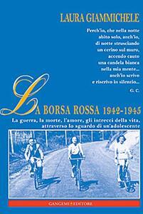 La Borsa rossa 1942-1945. La guerra, la morte, l'amore, gli intrecci della vita, attraverso lo sguardo di un'adolescente - Laura Giammichele - copertina
