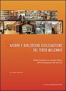 Archivi e biblioteche ecclesiastiche del terzo millennio. Dalla tradizione conservativa all'innovazione dei servizi - copertina