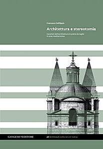 Architettura e stereotomia. Caratteri dell'architettura in pietra da taglio in area mediterranea