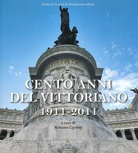 Cento anni del Vittoriano 1911-2011. Atti della Giornata di studi... (Vittoriano, 4 giugno 2011) - copertina