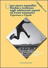 Una nuova normalità. Rischio e resilienza negli adolescenti esposti ad eventi traumatici. L'esperienza a L'Aquila. I numeri pensati