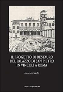 Il progetto di restauro del palazzo di San Pietro in Vincoli a Roma