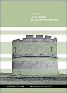Libro Le colombaie del Salento meridionale Gabriele Rossi