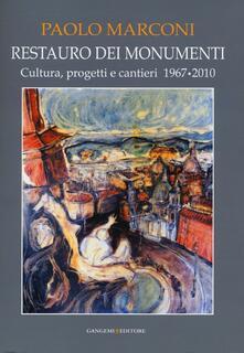 Restauro dei monumenti. Cultura, progetti e cantieri 1967-202