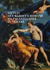 Dipinti del barocco romano da Palazzo Chigi in Ariccia. Catalogo della mostra (Cavallino di Lecce, 22 setembre-13 dicembre 2012)