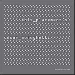 This Placement(s). Selezione di opere audiovisive e nuove ricerche 2001-2012. Ediz. italiana, inglese e portoghese