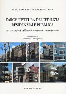 L' architettura dell'edilizia residenziale pubblica e la costruzione della città moderna e contemporanea