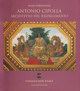 Antonio Cipolla architetto del Risorgimento - Paolo Portoghesi - copertina