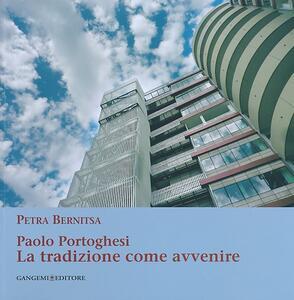 Paolo Portoghesi. La tradizione come avvenire