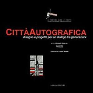 Città autografica. Disegno e progetto per un dialogo tra generazioni - Antonello Russo - copertina