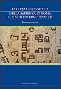 La città universitaria della Sapienza di Roma e le sedi esterne 1907-1932 - Bartolomeo Azzaro - copertina