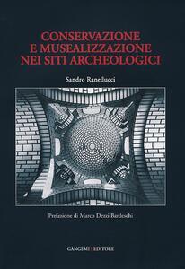 Conservazione e musealizzazione nei siti archeologici - Sandro Ranellucci - copertina