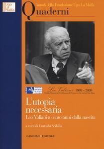 L' utopia necessaria. Leo Valiani a cento anni dalla nascita. Annali della Fondazione Ugo La Malfa. Quaderni - copertina