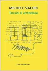 Michele Valori. Taccuini di architettura - Valentina Tonelli,Margherita Guccione - copertina