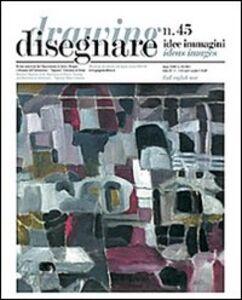 Libro Disegnare. Idee, immagini. Ediz. italiana e inglese. Vol. 45