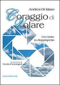 Foto Cover di Coraggio di volare, Libro di Andrea Di Maso, edito da Gangemi