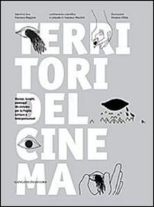 Territori del cinema. Stanze, luoghi, paesaggi. Un sistema per la Puglia. Letture e interpretazioni - Valentina Ieva,Francesco Maggiore - copertina