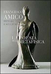 Foto Cover di La poesia della metafisica. Pittura e scultura, Libro di Francesco Amico, edito da Gangemi