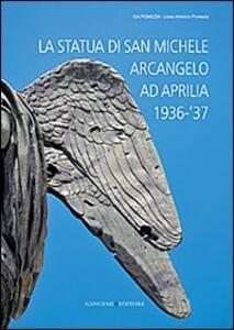 La statua di San Michele Arcangelo ad Aprilia 1936-'37 - copertina