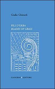Fili d'erba. Blades of grass - Giulio Ghirardi - copertina